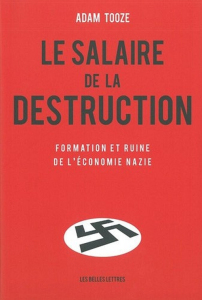 le_salaire_de_la_destruction_adam_tooze